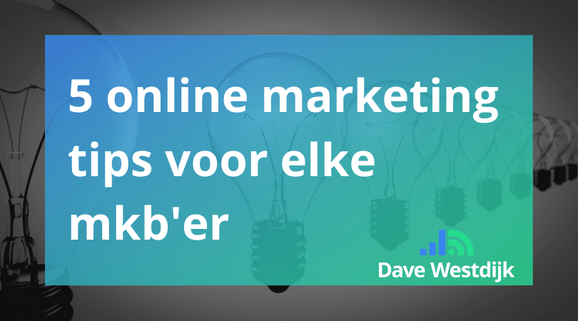 5 Online marketing tips voor elke MKB'er