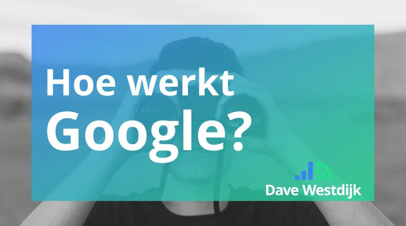 hoe werkt google