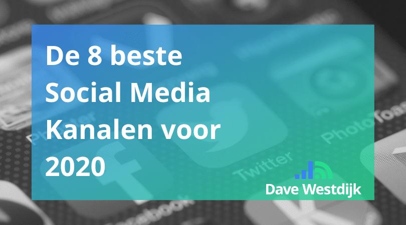 De 8 beste social media kanalen voor 2020